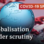 Will the coronavirus crisis reshape globalisation and the economic system?   COVID-19 Special