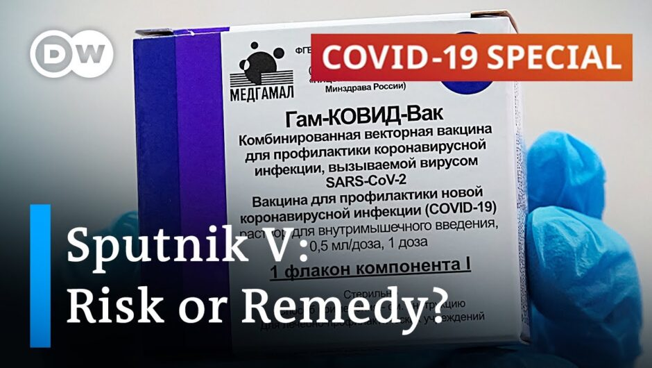 Russia's Sputnik V vaccine: What the experts say   COVID-19 Special