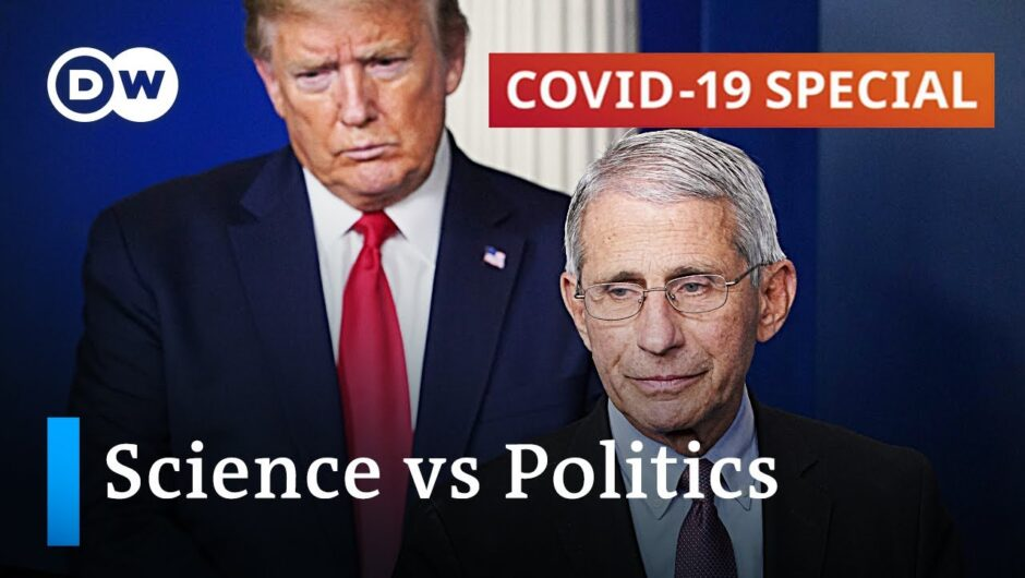 How science and politics collide in the battle against the coronavirus | COVID-19 Special