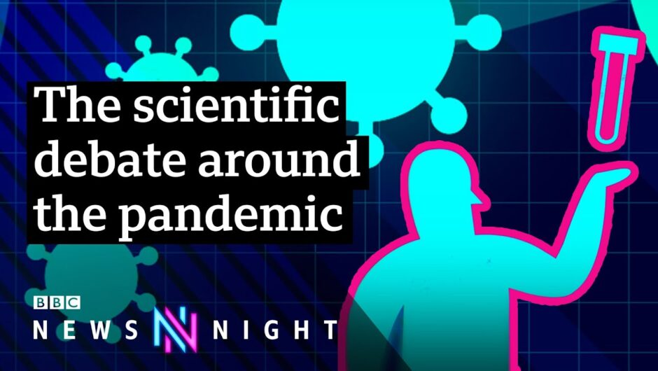 The science of Covid: Who's right and who's wrong? – BBC Newsnight