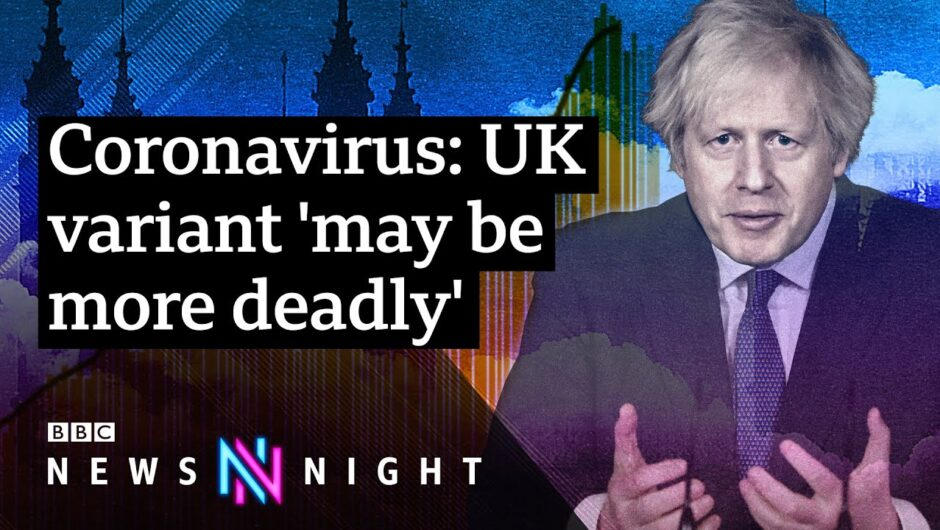 UK coronavirus variant 'may be more deadly': What now for the UK? – BBC Newsnight