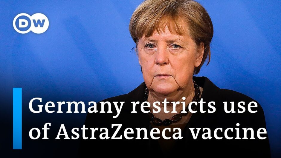 Germany restricts use of AstraZeneca vaccine to over 60s   DW News