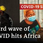 Are we seeing a repeat of the Indian COVID tragedy in Africa? | COVID-19 Special