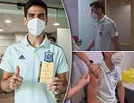 Spain's ENTIRE squad receive their Covid-19 vaccine just days before Euro 2020 opener against Sweden