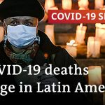 A quarter of global COVID-19 deaths have been in Latin America   COVID-19 Special