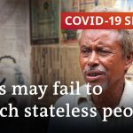 COVID-19 jabs may fail to reach stateless people | COVID-19 Special