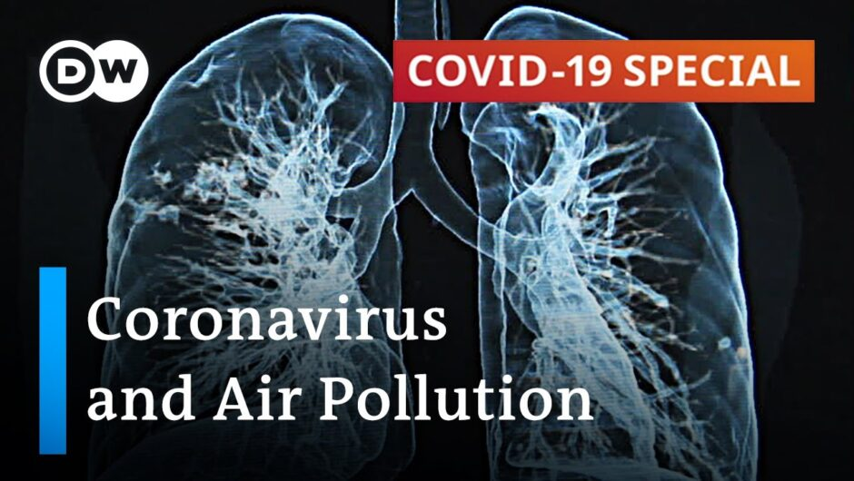 Does air pollution make cornavirus more dangerous? | COVID-19 Special