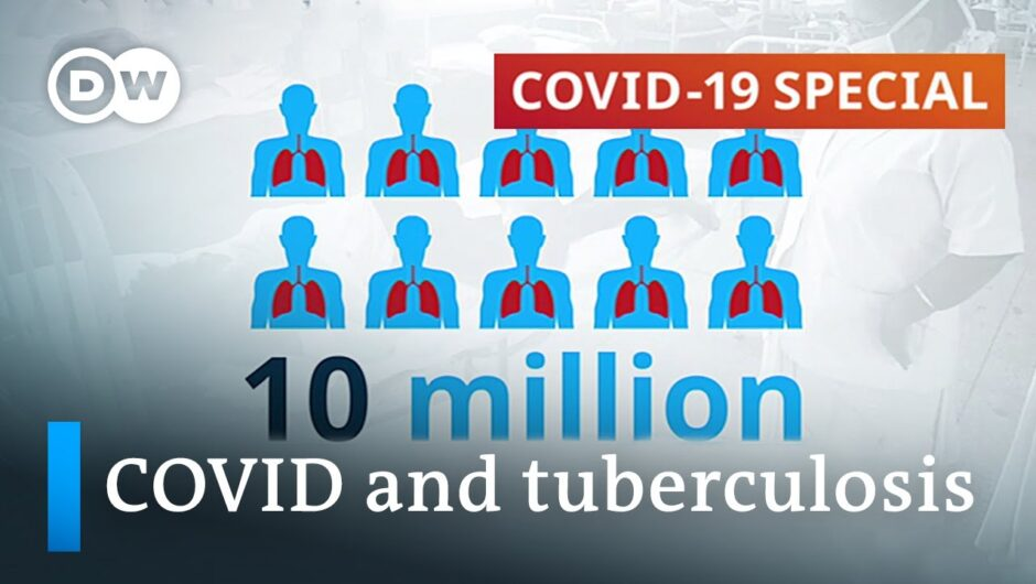 Tuberculosis is making a comebeack due to coronavirus | COVID-19 Special