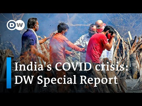 India's COVID crisis: How did it happen and what to expect | DW Special Report