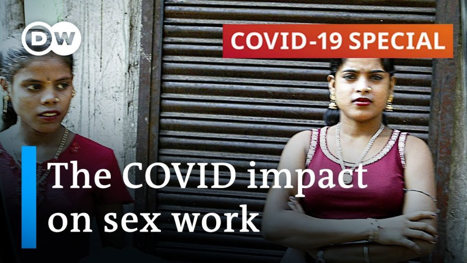 How are sex workers coping with the coronavirus pandemic?   COVID-19 Special