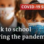 Schools reopening in the age of coronavirus | COVID-19 Special